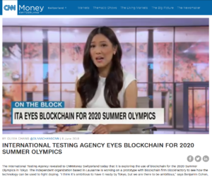 CNN Money Swisslands:International Testing Agency eyes blockchain for 2020 Summer Olympics