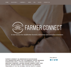 FORMER CONNECT :Farmer Connect SA Announces Blockchain Collaboration With The Colombian Coffee Growers Federation (FNC), ITOCHU Corporation, The J.M. Smucker Company, JACOBS DOUWE EGBERTS (JDE), RGC Coffee, Beyers Koffie, And Sucafina To Improve Traceability In The Global Coffee Supply Chain.
