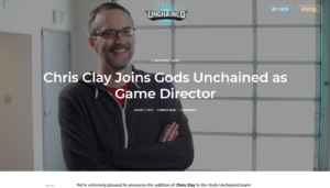 Gods Unchained Blog:Chris Clay Joins Gods Unchained as Game Director