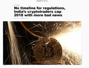 QUARTZ INDIA:No timeline for regulations, India's cryptotraders cap 2018 with more bad news