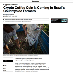 Bloomberg:Crypto Coffee Coin Is Coming to Brazil's Countryside Farmers