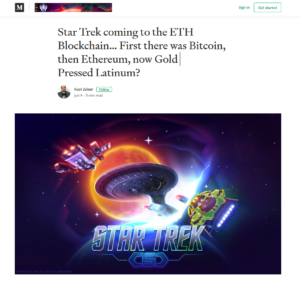 CSC Medium Jun 4:Star Trek coming to the ETH Blockchain… First there was Bitcoin, then Ethereum, now Gold Pressed Latinum?
