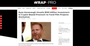 The WRAP:Ryan Kavanaugh Unveils $100 Million Investment in Crypto-Based Proxicoin to Fund Film Projects